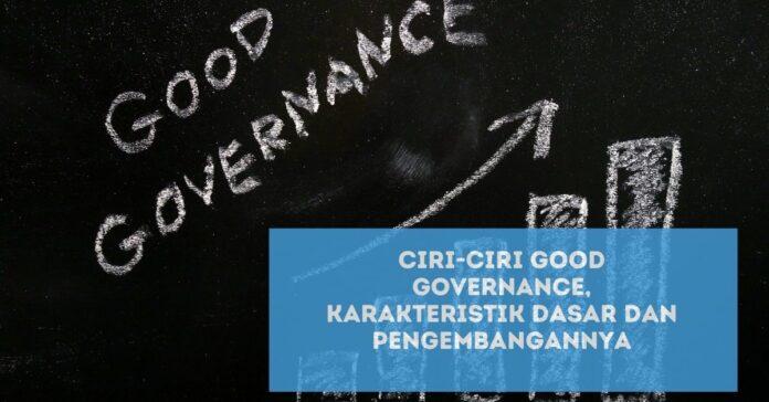 Ciri-Ciri Good Governance